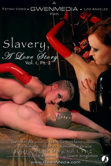 Slavery, A Love Story, Vol. 1, Pt. 2